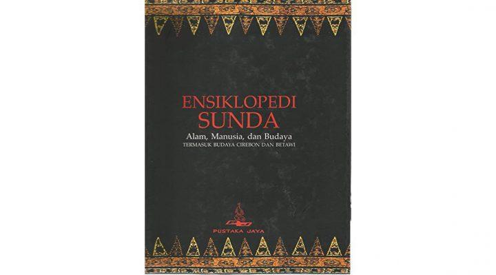 Ensiklopedi Sunda: Alam, Manusia, dan Budaya